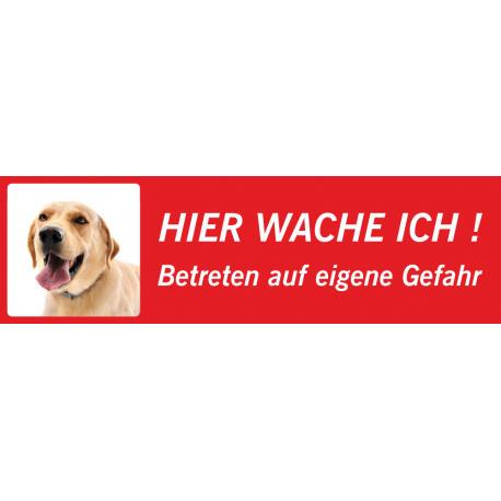 """Labrador """"Hier wache ich""""-Schild (rot, niedriges Modell)"""
