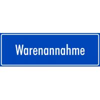"""Schilder """"Warenannahme"""" (blau)"""