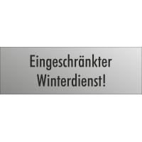 """Schilder """"Eingeschränkter Winterdienst"""" (edelstahl)"""