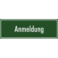 """Schilder """"Anmeldung"""" (grün)"""