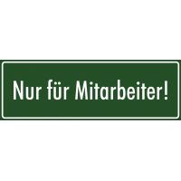 """Schilder """"Nur für Mitarbeiter"""" (grün)"""