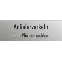 """Schilder """"Anlieferverkehr beim Pförtner melden"""" (edelstahl)"""