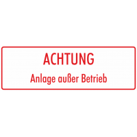 """Aufkleber """"Achtung Anlage außer Betrieb"""" (weiß - rot)"""