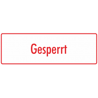 "Schilder ""Gesperrt"" (weiß - rot)"