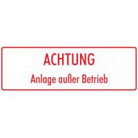 """Schilder """"Achtung Anlage außer Betrieb"""" (weiß - rot)"""