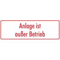 """Schilder """"Anlage ist außer Betrieb"""" (weiß - rot)"""